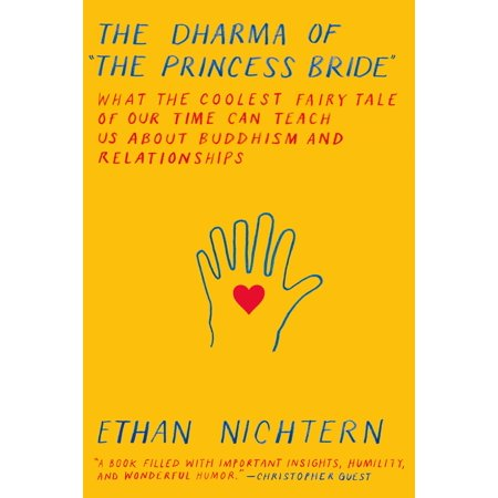 the dharma of the princess bride what the coolest fairy tale of our time can teach us about buddhi