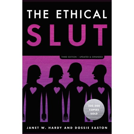 the ethical slut third edition a practical guide to polyamory open relationships and other free