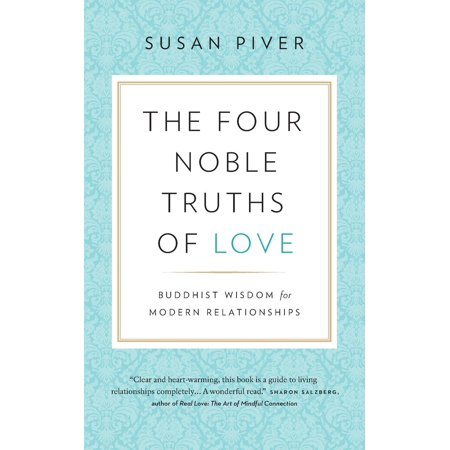 the four noble truths of love buddhist wisdom for modern relationships