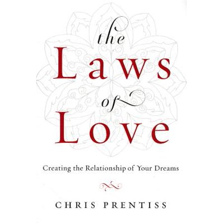 the laws of love creating the relationship of your dreams