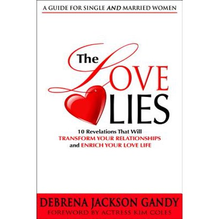 the love lies 10 revelations that will transform your relationships and enrich your love life
