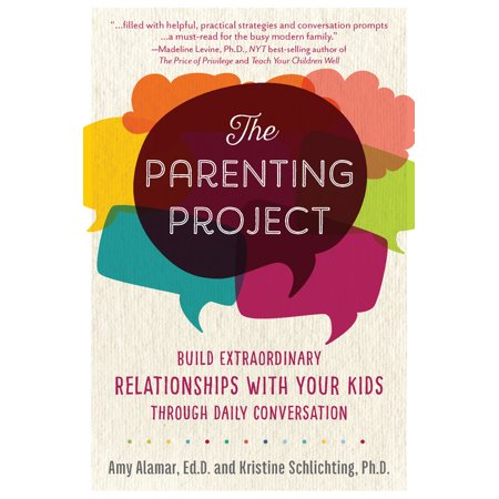 the parenting project build extraordinary relationships with your kids through daily conversation