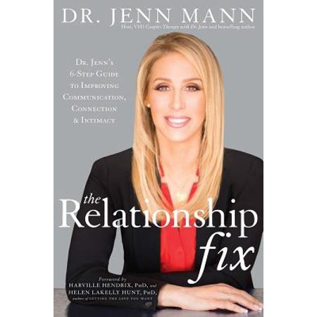 the relationship fix dr jenns 6 step guide to improving communication connection intimacy