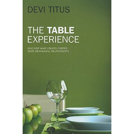 the table experience discover what creates deeper more meaningful relationships