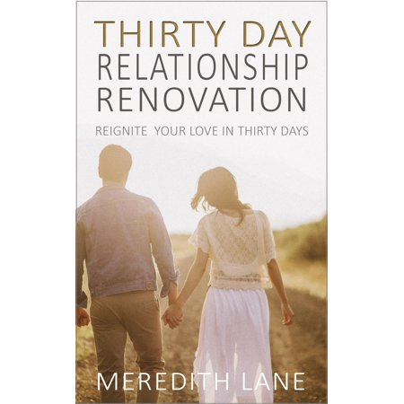 the thirty day relationship renovation reignite reinvigorate and refresh your relationship ebo