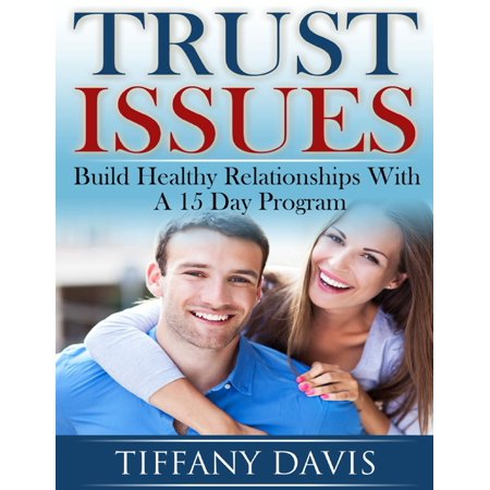 trust issues build healthy relationships with a 15 day program ebook