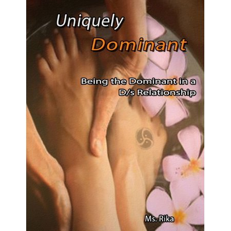 uniquely dominant being the dominant in a d s relationship ebook