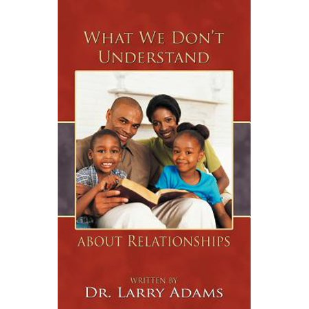 what we dont understand about relationships