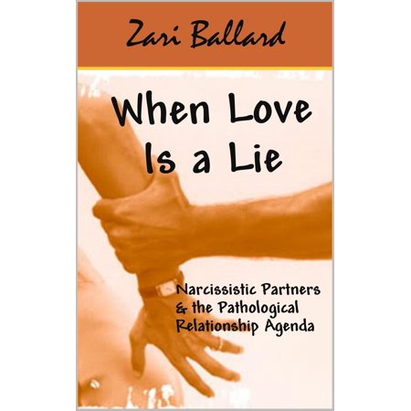 when love is a lie narcissistic partners the pathological relationship agenda ebook