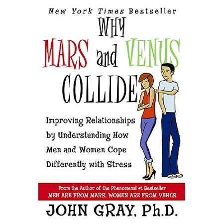 why mars venus collide improving relationships by understanding how men and women cope different