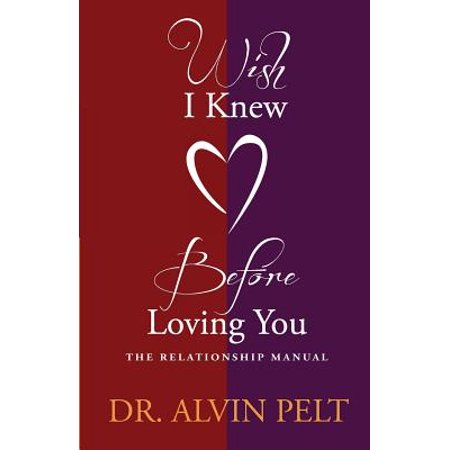 wish i knew before loving you the relationship manual