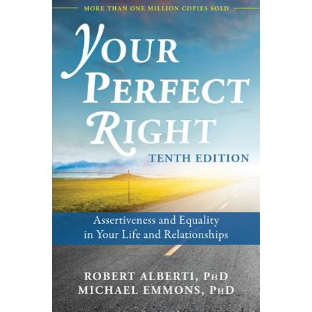 your perfect right assertiveness and equality in your life and relationships