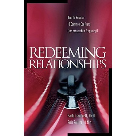 redeeming relationships how to resolve 10 common conflicts and reduce their frequency