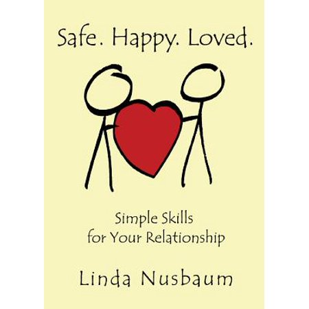 safe happy loved simple skills for your relationship