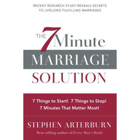 the 7 minute marriage solution 7 things to start 7 things to stop 7 things that matter most