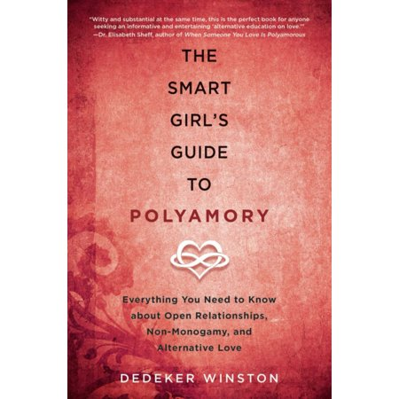 the smart girls guide to polyamory everything you need to know about open relationships non mono