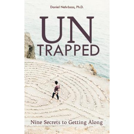 untrapped nine secrets to getting along