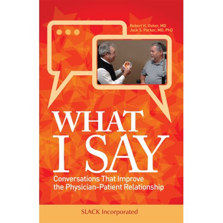 what i say conversations that improve the physician patient relationship