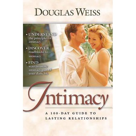 a 100 day guide to intimacy a 100 day guide to lasting relationships