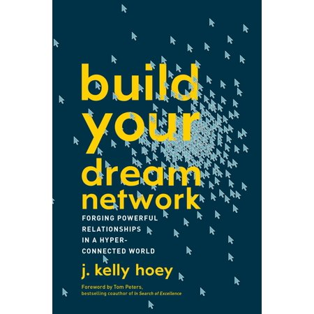 build your dream network forging powerful relationships in a hyper connected world