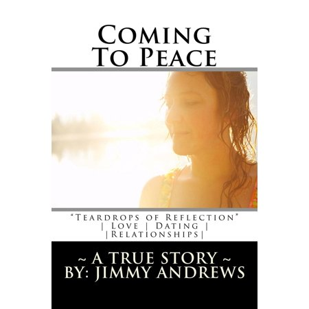 coming to peace teardrops of reflection a true story love dating relationships ebook