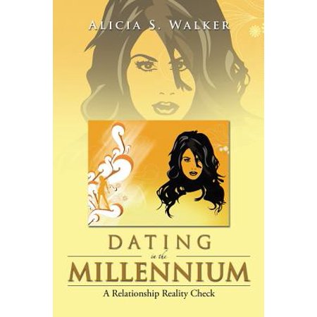 dating in the millennium a relationship reality check