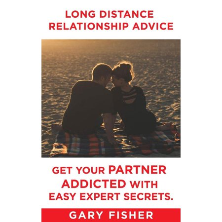 long distance relationship advice get your partner addicted with easy expert secrets ebook