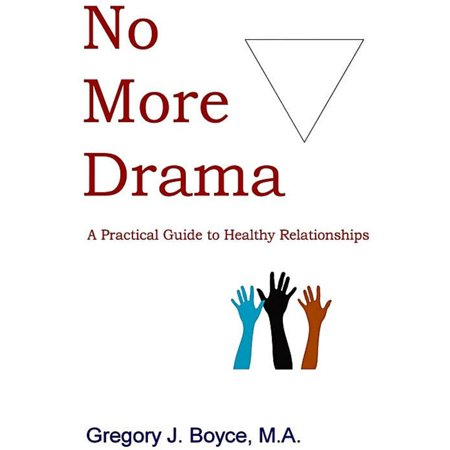 no more drama a practical guide to healthy relationships ebook