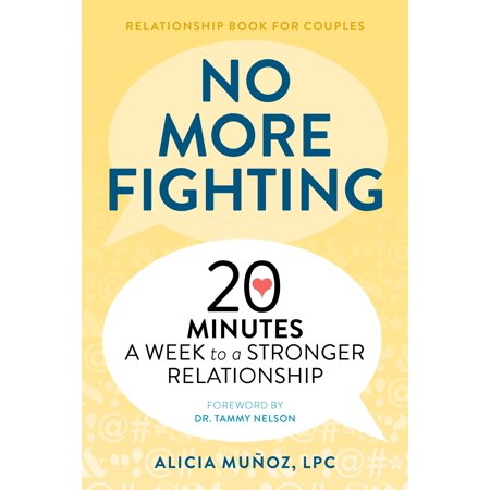 no more fighting the relationship book for couples 20 minutes a week to a stronger relationship p