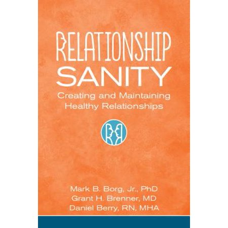 relationship sanity creating and maintaining healthy relationships