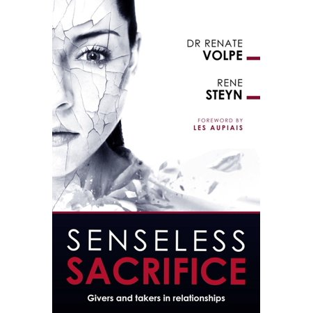senseless sacrifice givers and takers in relationships ebook