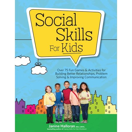 social skills for kids over 75 fun games activities fro building better relationships problem so
