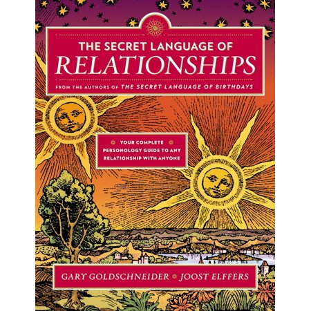 the secret language of relationships your complete personology guide to any relationship with anyo