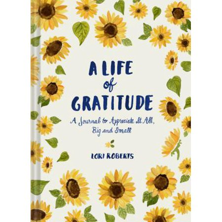 a life of gratitude a journal to appreciate it all big and small guided journals self help books