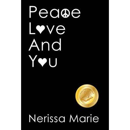 peace love and you a spiritual inspirational self help book about self love spirituality self es