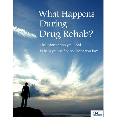 what happens during drug rehab the information you need to help yourself or someone you love eboo