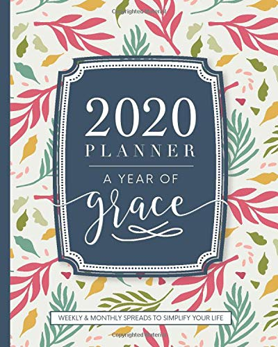 2020 Planner Weekly and Monthly: A Year of Grace Christian Planner: Christian Ca...