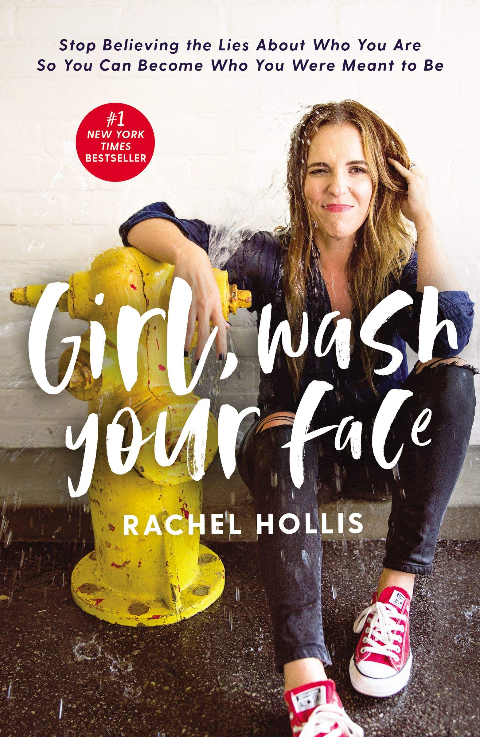 Girl, Wash Your Face: Stop Believing the Lies about Who You Are So You Can Becom...