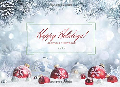 Happy Holidays CHRISTMAS Guest Book 2019: Keep The Happy Family Memories Alive |...