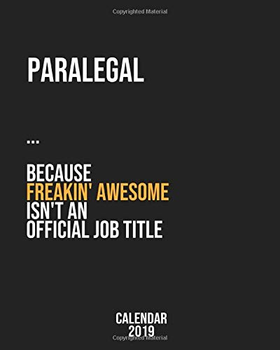 Paralegal because freakin Awesome isnt an Official Job Title Calendar