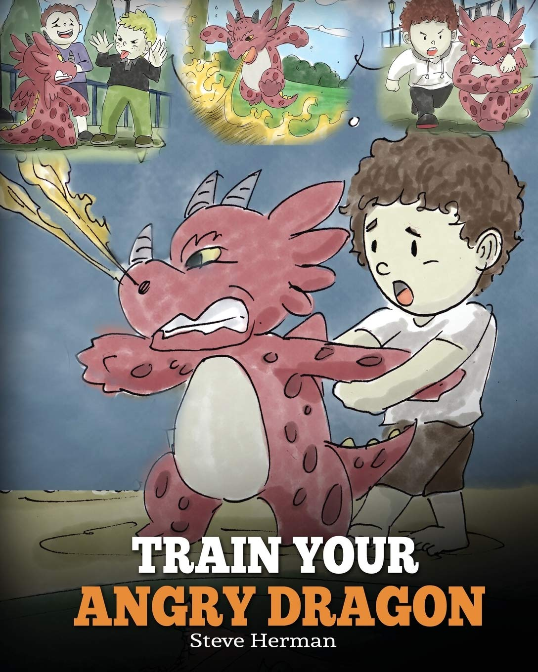 Train Your Angry Dragon: Teach Your Dragon To Be Patient. A Cute Children Story ...